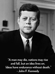 """peoplemag: """"In commemoration of the anniversary of President Kennedy's assassination, we're celebrating JFK's most poignant quotes — like this one, said at the opening of a USIA Transmitter in Greenville, N. Les Kennedy, John Kennedy, Jackie Kennedy Quotes, Jfk Quotes, Wisdom Quotes, Einstein Quotes, Truth Quotes, Lyric Quotes, Movie Quotes"""