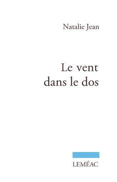 Nathalie Jean - Le vent dans le dos. Éditions Leméac