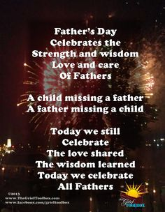 Even through the pain and tears there is a lot to celebrate today. Happy Father's Day!! | The Grief Toolbox