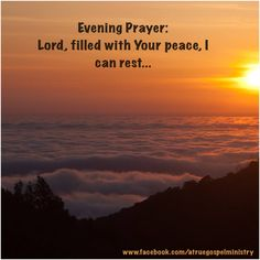 Evening Prayer: Lord, filled with Your peace, I can rest... #eveningprayer #instaquote #quote #seekgod #godsword #godislove #gospel #jesus #jesussaves #teamjesus #LHBK #youthministry #preach #testify #pray #peace #rest #gratitude