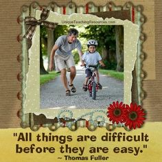"""Thomas Fuller:  """"All things are difficult before they are easy."""" Download a FREE one page poster for this motivational quote (and many more FREE posters of other famous quotes) on this page of Unique Teaching Resources."""