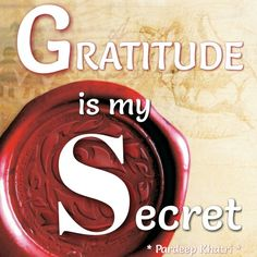 Gratitude is my secret