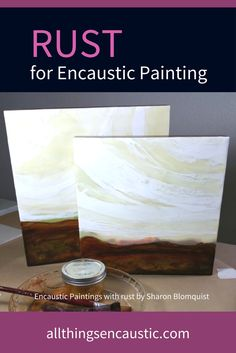 Encaustic Painting with rust by Sharon Blomquist
