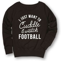 Cuddle And Watch Football - Ladies Slouchy French Terry Pullover Sweatshirt - Cuddle - Football Game - Fall