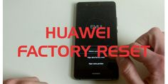 Factory Reset bei Huawei Geräten durchführen [Anleitung] #Service #Software #HowTo