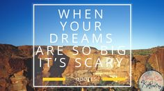 I have dreams that are so big, it's scary.  They're so crazy, I feel like I can't share them with friends, some I feel like I can't even say out loud.  They're dreams I feel deep in my soul, but I wonder if I can truly pursue them or succeed.   Here are some inspirational quotes that give me courage when my dreams are so big, it's scary. -The Curious Case of Katherine