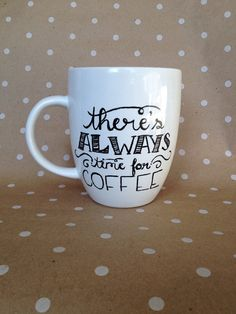 There's always time for coffee hand painted mug by glitterandbold, $20.00