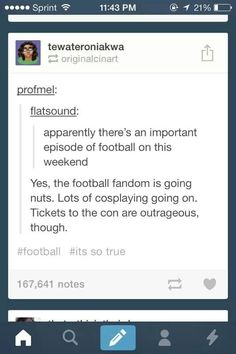football fans are just in a fandom with cons and cosplays right?>>haha that's pretty much me trying to figure out sports Tumblr Stuff, Funny Tumblr Posts, The Nerd, Best Of Tumblr, Lol, Geek Out, Text Posts, Spas, Laugh Out Loud