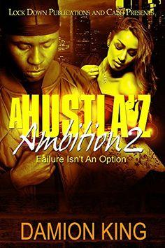 A Hustla'z Ambition 2: Failure Isn't An Option by Damion King http://www.amazon.com/dp/B00ZGQGU34/ref=cm_sw_r_pi_dp_XLYEvb16GBP2E