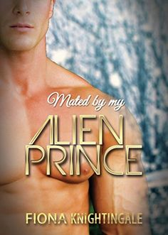 ALIEN ROMANCE: Mated by my Alien Prince (BBW Alpha Male Romance) (Contemporary Paranormal Science Fiction Fantasy Short Stories) (English Edition)