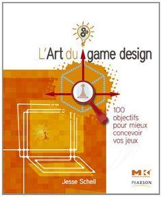 L'Art du game design: 100 objectifs pour mieux concevoir vos jeux de Jesse Schell, http://www.amazon.fr/dp/2744024317/ref=cm_sw_r_pi_dp_Z2xBsb0HK3E9Y