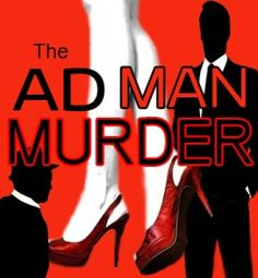 The Ad Man Murder Mystery Party Game - 6-18 suspects, unlimited players at http://www.shotinthedarkmysteries.com
