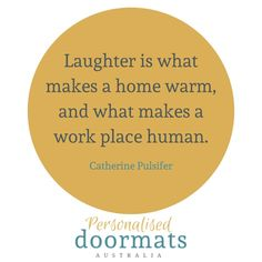 Absolutely couldn't agree more. Laughter is definitely something that makes a work place human. Tag your funny friend. Personalized Door Mats, Personalized Gifts, Support Small Business, Front Door Decor, You Funny, Doormat, Workplace, Laughter, Unique Gifts