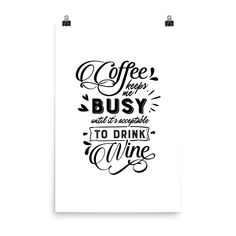 Coffee quotes matte, museum-quality Poster #coffeequotes