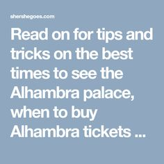 Read on for tips and tricks on the best times to see the Alhambra palace, when to buy Alhambra tickets and where to print Alhambra tickets once in Granada.