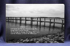 Serenity Prayer, Custom Gift Plaques $17.00 (http://www.inspirationalgiftstore.com/religious-gift-plaques-serenity-prayer/Beautiful-Photo/)