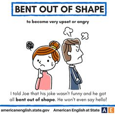 Expression: Bent out of shape