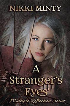 A Stranger's Eyes' (Multiple Reflection Series Book 1) by Nikki Minty, http://www.amazon.com/dp/B00O6M82XK/ref=cm_sw_r_pi_dp_5BeKub1CWRP0X