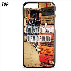 travel around the world Quote For Iphone 6 Plus | 6S Plus Case