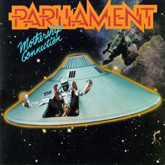 "The ""Mothership Connection"" album by Parliament!  When this album hit the radio, it was all OVER!  Still awesome to this day!  <3 <3 <3  Make my funk the P-funk!"