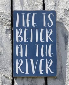 River Sign, River House Decor, Hand Painted Wood Sign, Life Is Better At On The River Quote, Rustic Plaque, New Home Gift Riverside Decor - The Sign Shoppe