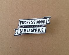 Professional Bibliophile Brooch - Bookish Banner Pinback Brooch