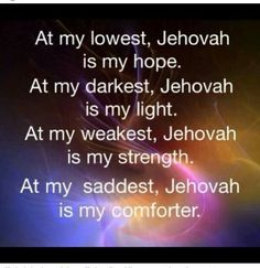 Jehovah is my hope, my light, my strength, my comforter.: