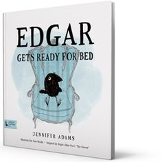 Edgar Gets Ready for Bed! A bedtime story based on The Raven!!! Can't even stress how much I need this!