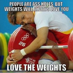 Weights love you
