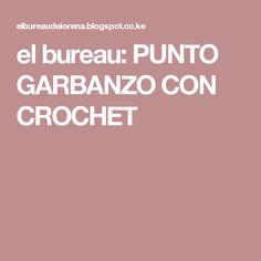 el bureau: PUNTO GARBANZO CON CROCHET Lana, Chickpeas, Dots, Lyrics