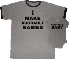 Amazon.com: I Make Adorable Babies Dad T-shirt and Baby Bodysuit Set - Father's Day Gift: Clothing