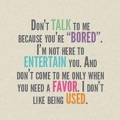 dont talk to me cause your bored life quotes quotes quote life quote colorful quotes