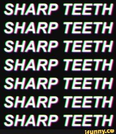 SHARP TEETH SHARP TEETH SHARP TEETH SHARP TEETH SHARP TEETH SHARP TEETH SHARP TEETH – popular memes on the site iFunny.co #humanbody #animalsnature #aesthetic #quote #sharp #teeth #pic