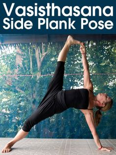 Vasisthasana /Side Plank Pose – How To Do And What Are Its Benefits?