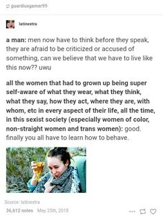 Except trans likely grew up w/o being pressured in all those areas because they were raised as boys and didn't grow up with negative bias and sexism. Male privilege starts the moment one is born, especially if they transition late. Intersectional Feminism, Equal Rights, Patriarchy, Faith In Humanity, Social Issues, Social Justice, Memes, Equality, Just In Case