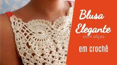 Aprenda a fazer Crochê ♥ Blusa Elegante com Alças ♥ Parte 2