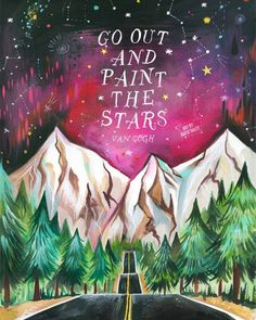 """""""Go out and paint the stars"""" - Vincent Van Gogh #InspiringQuote"""