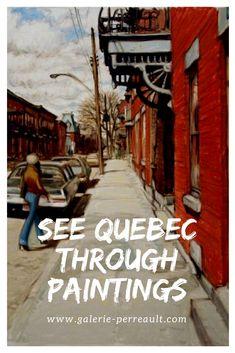 Quebec seen by… Le Petit Champlain, Old Quebec, Painters, Art Gallery, Canada, Artists, Landscape, City, Artwork