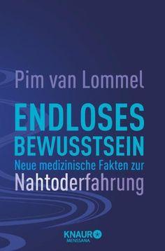 Endloses Bewusstsein: Neue medizinische Fakten zur Nahtoderfahrung von Pim van Lommel http://www.amazon.de/dp/3426876248/ref=cm_sw_r_pi_dp_y2q5ub160ZF9B