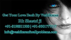 If Your think how to Get Your love Back Contact Our Get Your Love Back by Vashikaran Specialist Pandit R.k Shastri is Love Vashikaran Specialist. Call us for Solve Your Love Problem +91-8198811500  #GetYourLoveBack, #GetYourLoveBackByAstrology, #GetYourLoveBackByVashikaran, #LoveBackSolution, #HowToGetYourLoveBack