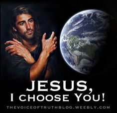 "Jesus I choose You over the World!!!.... 1 John 2:15-16 ""Do not love the world or the things in the world. If anyone loves the world, the love of the Father is not in him. For all that is in the world—the desires of the flesh and the desires of the eyes and pride of life—is not from the Father but is from the world."" thevoiceoftruthblog.weebly.com"