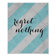 regret nothing poster text on shabby chic stripes #quote #poster #zazzle