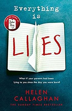 Everything Is Lies: Amazon.co.uk: Helen Callaghan: 9781405928113: Books