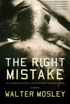 The Right Mistake: The Further Philosophical Investigations of Socrates Fortlow by Walter Mosley http://www.amazon.com/dp/0465018521/ref=cm_sw_r_pi_dp_Om-Nvb07S2M72