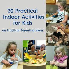 20 Practical Indoor Activities for Kids (because having fun doesn't need to be super involved or expensive!)