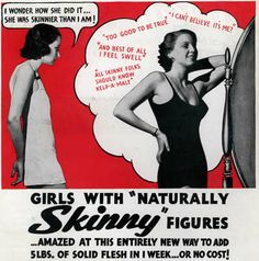 I love these old ads! I get tired of hearing  people say they wish they were skinny. Embrace those curves girls! Beside you can shake it more when you Zumba! ;)