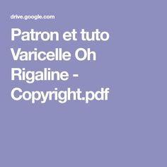 Patron et tuto Varicelle Oh Rigaline - Copyright.pdf Copyright, Bb, Crochet, Chicken Pox, Sewing, Rabbits, Children, Projects, Tricot
