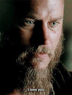 Ragnar Lothbrok (Travis Fimmel) in Vikings WHOO DOESS HE SAY THIS TOOO!? I need to know