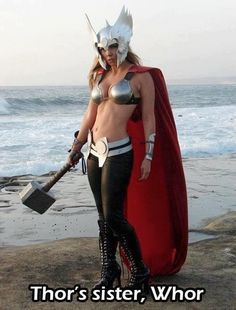 Thor Sister, Whor,  Click the link to view today's funniest pictures!