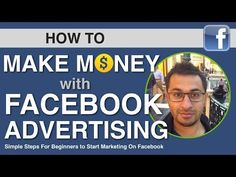 How to Make Money With Facebook Ads for Beginners to Experts - YouTube